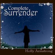 HOLLY ARMSTRONG - COMPLETE SURRENDER CD