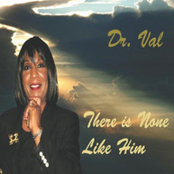 DR. VAL - THERE IS NONE LIKE HIM CD