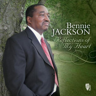 BENNIE JACKSON - REFLECTIONS OF MY HEART CD