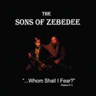 SONS OF ZEBEDEE - WHOM SHALL I FEAR? CD