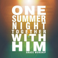 GRACE WORSHIP - ONE SUMMER NIGHT TOGETHER WITH HIM CD