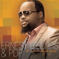 ERNEST BILLUPS &  PDP - TO WORSHIP YOU CD