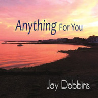 JAY DOBBINS - ANYTHING FOR YOU CD