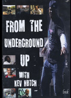 KEV HUTCH - FROM THE UNDERGROUND UP WITH KEV HUTCH DVD