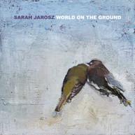 SARAH JAROSZ - WORLD ON THE GROUND CD
