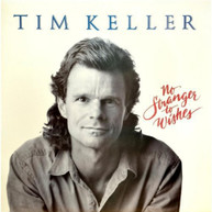 TIM KELLER - NO STRANGER TO WISHES VINYL