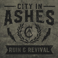 CITY IN ASHES - RUIN & REVIVAL CD