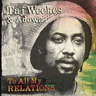 TAJ WEEKES - TO ALL MY RELEATIONS CD