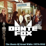DANTE FOX - ROOTS OF GREAT WHITE 1978-1982 VINYL