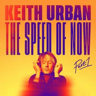 KEITH URBAN - THE SPEED OF NOW PART 1 * CD