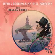 SPIRITS BURNING / MICHAEL  MOORCOCK - HOLLOW LANDS VINYL