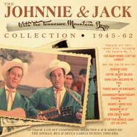 JOHNNIE &  JACK - JOHNNIE & JACK COLLECTION 1945 - JOHNNIE & JACK CD