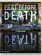 BEST BEFORE DEATH: A FILM BY BILL DRUMMOND BLURAY