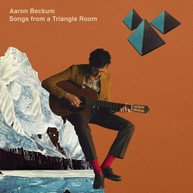 AARON BECKUM - SONGS FROM A TRIANGLE ROOM VINYL