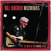 BILL KIRCHEN - WAXWORKS: THE BEST OF THE PROPER YEARS VINYL