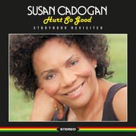 SUSAN CADOGAN - HURT SO GOOD: STORYBOOK REVISITED CD