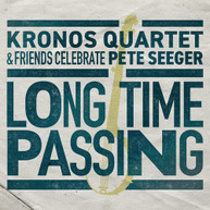KRONOS QUARTET - LONG TIME PASSING: KRONOS QUARTET & FRIENDS VINYL