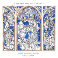 GALLICANTUS & GABRIEL  CROUCH - SARAH KIRKLAND SNIDER: MASS FOR THE CD