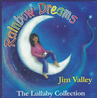 JIM VALLEY - RAINBOW DREAMS THE LULLABY COLLECTION CD