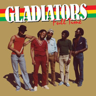 GLADIATORS - FULL TIME VINYL