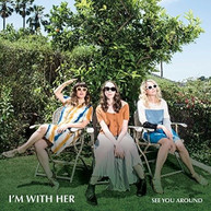 I'M WITH HER - SEE YOU AROUND - VINYL