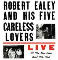 ROBERT EALEY /  HIS FIVE CARELESS LOVERS - LIVE AT THE NEW BLUE BIRD VINYL