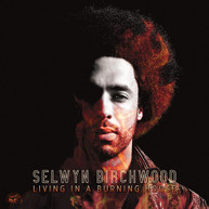 SELWYN BIRCHWOOD - LIVING IN A BURNING HOUSE VINYL