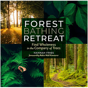 Forest Bathing Retreat--40% Off!