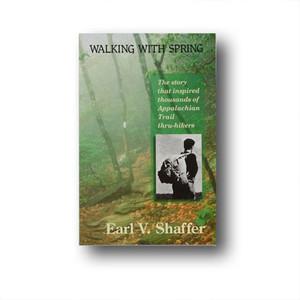 Earl Shaffer, a quiet Pennsylvanian, became a hiking legend and the first  A.T. thru-hiker.