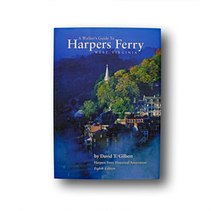 A Walker's Guide to Harpers Ferry, West Virginia