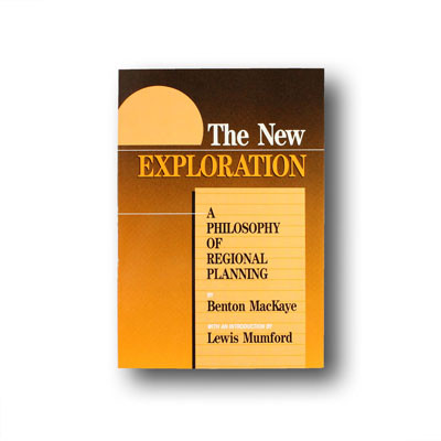A Philosophy of Regional Planning The New Exploration