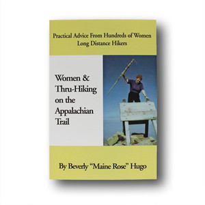 Women & Thru-Hiking on the Appalachian Trail: Practical Advice From Hundreds of Women Long Distance Hikers