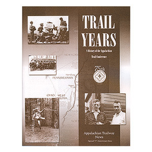 Trail Years: A History of the Appalachian Trail Conference - 85% OFF