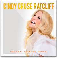 Heaven Raining Down - Cindy Cruse Ratcliff