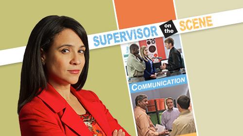 Supervisor on the Scene: Communication