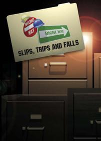 Wrong Way Right Way: Slips, Trips and Falls