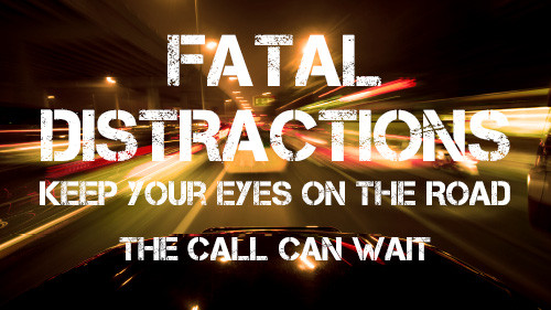 Fatal Distraction: The Call Can Wait!
