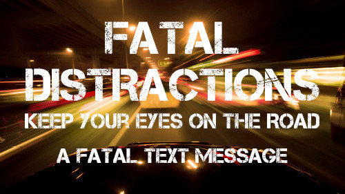 Fatal Distraction: A Fatal Text Message