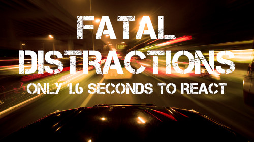 Fatal Distraction: Only 1.6 Seconds To React
