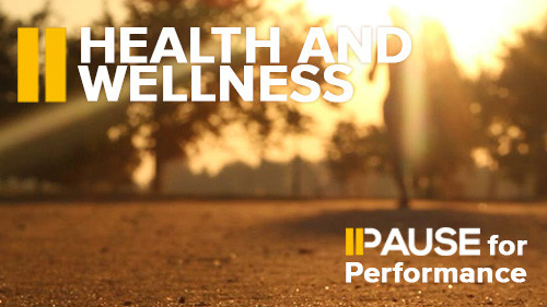 Pause for Performance: Health and Wellness