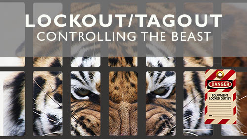 Lockout/Tagout: Controlling The Beast