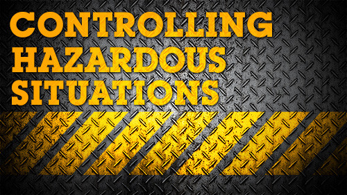CONTROLLING HAZARDOUS SITUATIONS