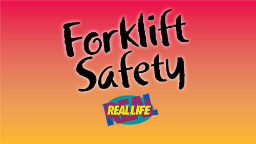Forklift Safety: Real, Real-Life