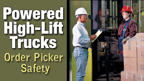 Powered High-Lift Trucks: Order Picker Safety