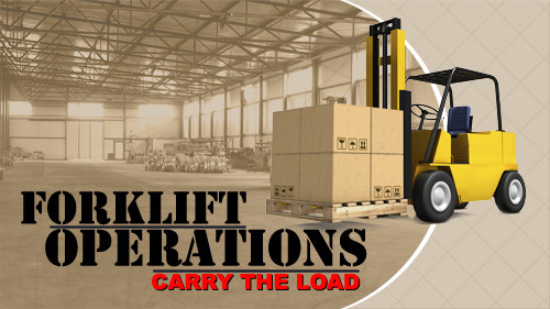 Forklift Operation: Carry The Load