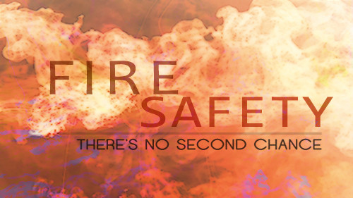 Fire Safety: There's No Second Chance