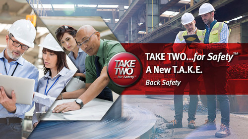 Take Two...for Safety A New T.A.K.E.: Back Safety