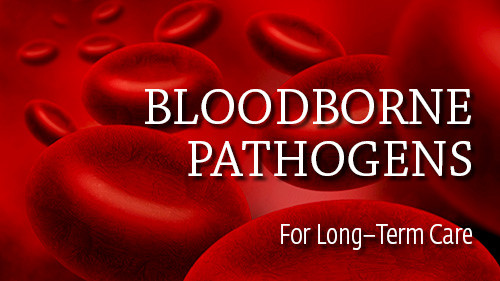 Bloodborne Pathogens For Long-Term Care