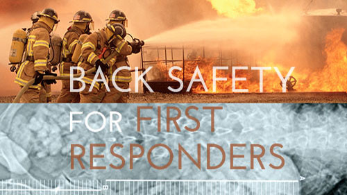 Back Safety For First Responders