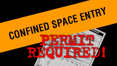Confined Space Entry: Permit Required!